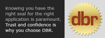 Knowing you have the right seal for the right application is paramount. Trust and confidence is why you choose DBR.